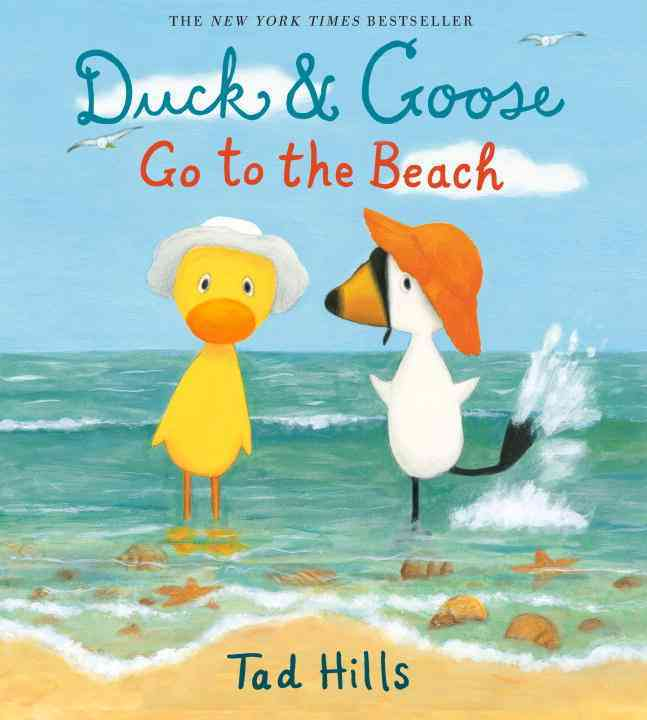 Duck & Goose Go to the Beach By Hills, Tad